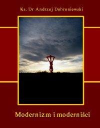 Modernizm i moderniści - Andrzej Dobroniewski