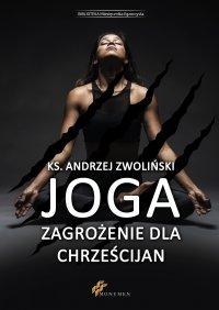 Joga zagrożenie dla chrześcijan - Ks. Andrzej Zwoliński