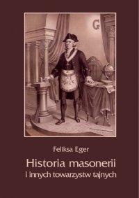 Historia masonerii i innych towarzystw tajnych - Feliksa Eger