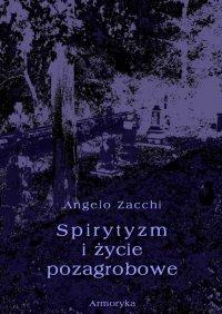Spirytyzm i życie pozagrobowe - Angelo Zacchi