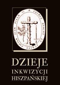 Dzieje inkwizycji hiszpańskiej - Nieznany
