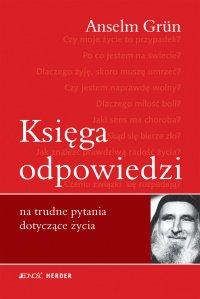 Księga odpowiedzi na trudne pytania dotyczące życia - Anselm Grün