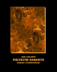 Pielgrzym Kamanita - romans starohinduski - Franciszek Mirandola, Karl Gjellerup