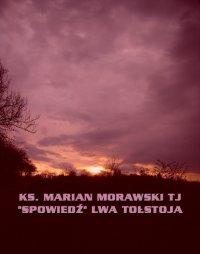 """""""Spowiedź"""" Lwa Tołstoja - Marian Morawski"""