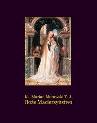 Boże Macierzyństwo - Marian Morawski