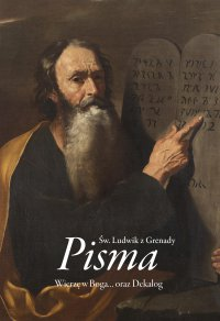 PISMA. WIERZĘ W BOGA ORAZ DEKALOG - Ludwik z Grenady, Ludwik z Grenady