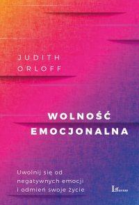 Wolność emocjonalna - Judith Orloff