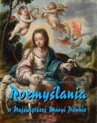 Rozmyślania o Najświętszej Maryi Pannie na każdy dzień maja - Zygmunt Golian