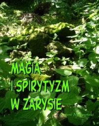 Magia i spirytyzm w zarysie - Antoni Moszyński