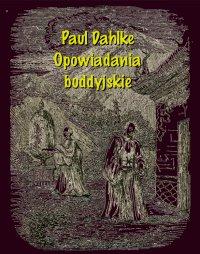 Opowiadania buddyjskie - Paul Dahlke
