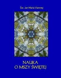 Nauka o Mszy świętej - Jan Maria Vianney