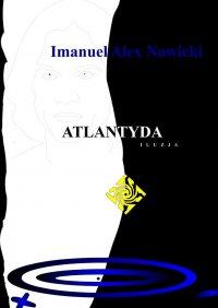Atlantyda Iluzja - Imanuel Alex Nowicki