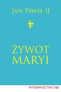 Żywot Maryi - Św. Jan Paweł II