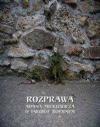 Rozprawa o Jakubie Boehmem - Adam Mickiewicz, Piotr Chmielowski