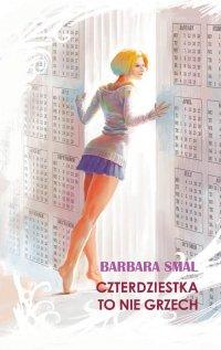 Czterdziestka to nie grzech - Barbara Smal