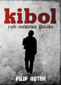 Kibol, czyli modlitwa Polaka - Filip Roter
