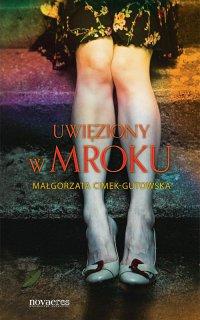 Uwięziony w mroku - Małgorzata Cimek-Gutowska
