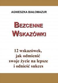 Bezcenne wskazówki - Agnieszka Białomazur