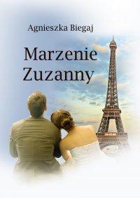 Marzenie Zuzanny - Agnieszka Biegaj