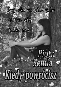 Kiedy powrócisz - Piotr Semla