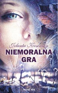 Niemoralna gra - Jolanta Kosowska