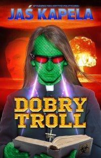 Dobry troll - Jaś Kapela