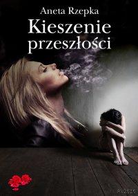 Kieszenie przeszłości - Aneta Rzepka