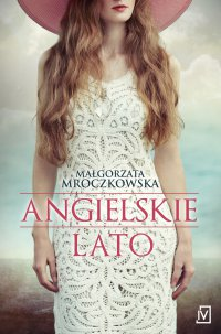 Angielskie lato - Małgorzata Mroczkowska