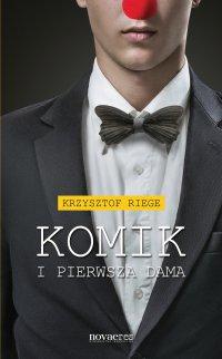 Komik i pierwsza dama - Krzysztof Riege