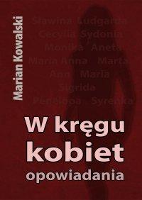 W kręgu kobiet - Marian Kowalski