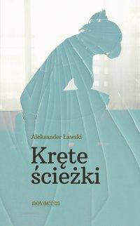 Kręte ścieżki - Aleksander Ławski