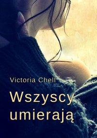 Wszyscy umierają - Victoria Chell