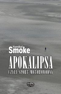 Apokalipsa czyli sport motorowodny - Hannibal Smoke