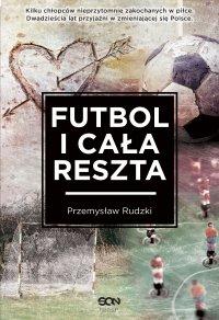 Futbol i cała reszta - Przemysław Rudzki