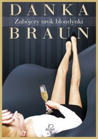 Zabójczy urok blondynki - Danka Braun