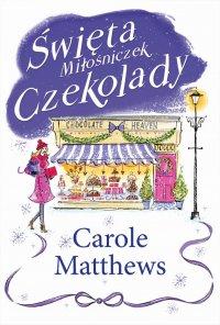 Święta Miłośniczek Czekolady - Carole Matthews