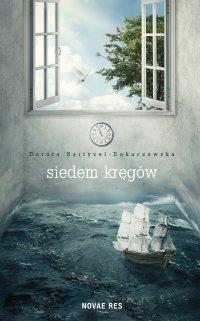 Siedem kręgów - Dorota Bartyzel-Dukaczewska