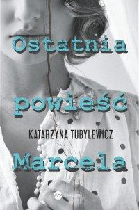 Ostatnia powieść Marcela -