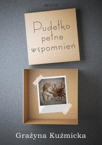 Pudełko pełne wspomnień - Grażyna Kuźmicka