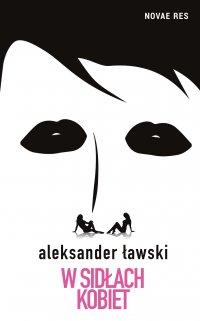 W sidłach kobiet - Aleksander Ławski