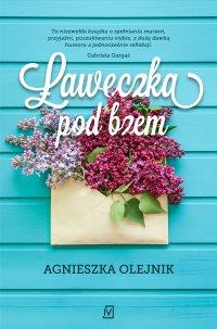 Ławeczka pod bzem - Agnieszka Olejnik