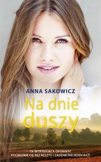 Na dnie duszy - Anna Sakowicz