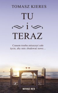 Tu i teraz - Tomasz Kieres