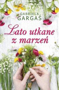 Lato utkane z marzeń - Gabriela Gargaś