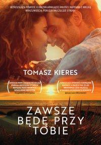 Zawsze będę przy tobie - Tomasz Kieres