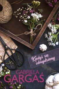 Kiedyś się odnajdziemy - Gabriela Gargaś