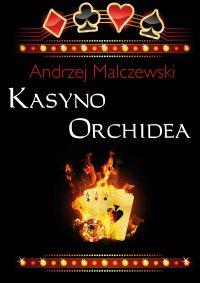 Kasyno Orchidea - Andrzej Malczewski