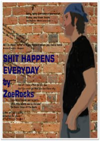 Shit happens everyday - ZoeRocks