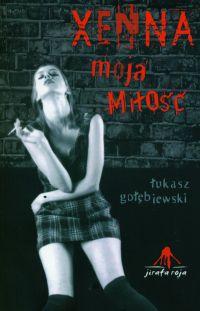 Xenna moja miłość - Łukasz Gołębiewski
