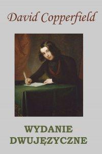 David Copperfield. Wydanie dwujęzyczne - Charles Dickens